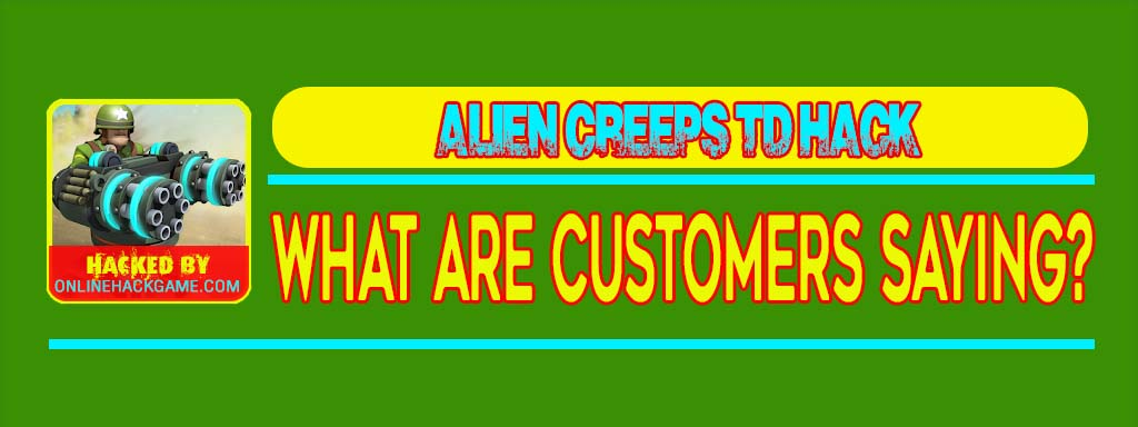 Alien Creeps TD Hack What Are Customers Saying