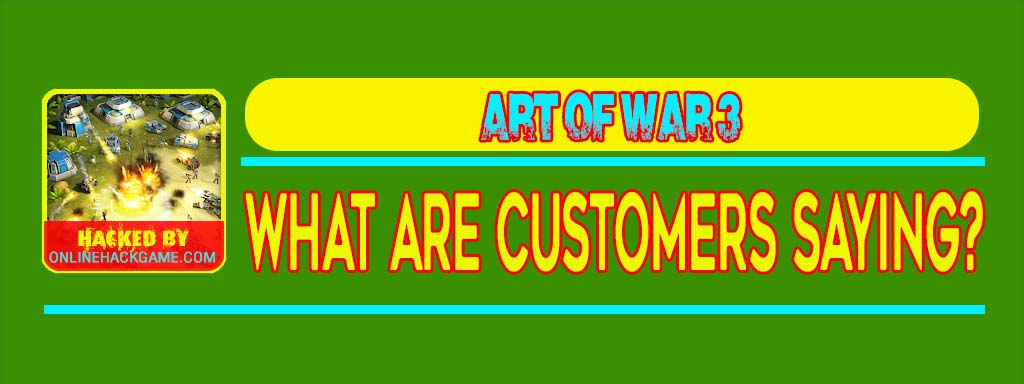 Art of War 3 Hack What Are Customers Saying