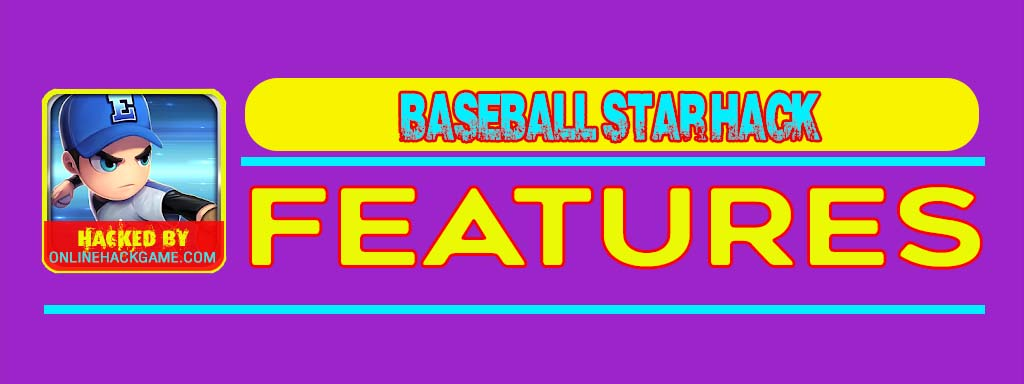 Baseball Star Hack Features