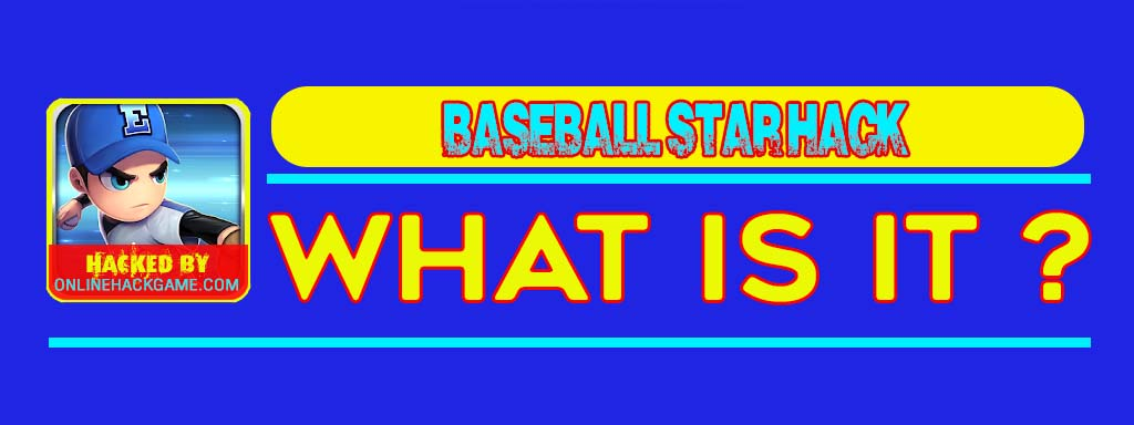 Baseball Star Hack What is it