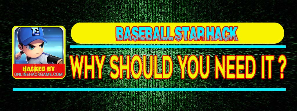 Baseball Star Hack Why should you need it