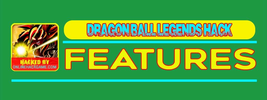 Dragon Ball Legends Hack Features