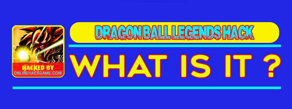 Dragon Ball Legends Hack What is it