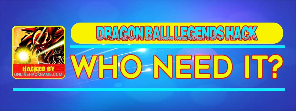 Dragon Ball Legends Hack Who need it