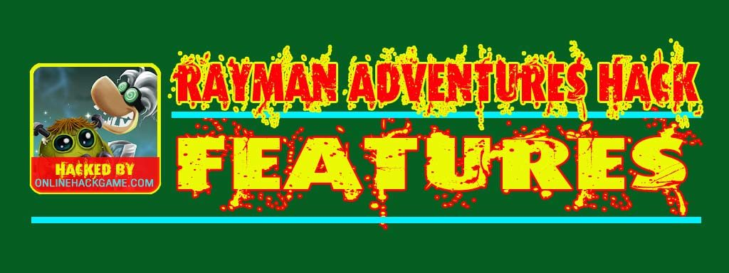 Rayman Adventures Hack Features