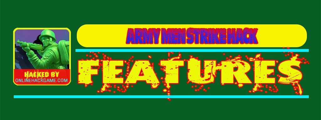 Army Men Strike Hack Features