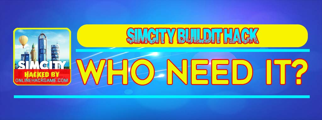 SimCity BuildIt Hack Who need it
