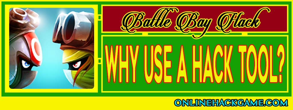 Battle Bay Hack - Why use a hack tool