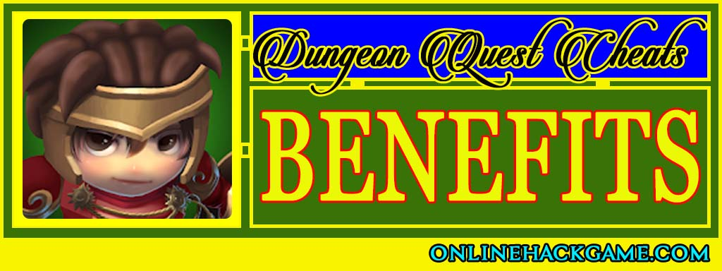 Dungeon Quest Cheats - Benefits