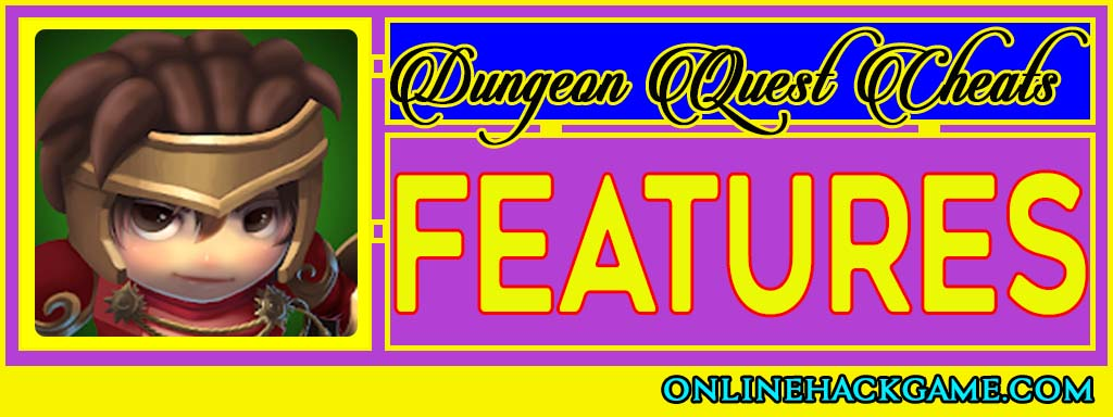 Dungeon Quest Cheats - Features