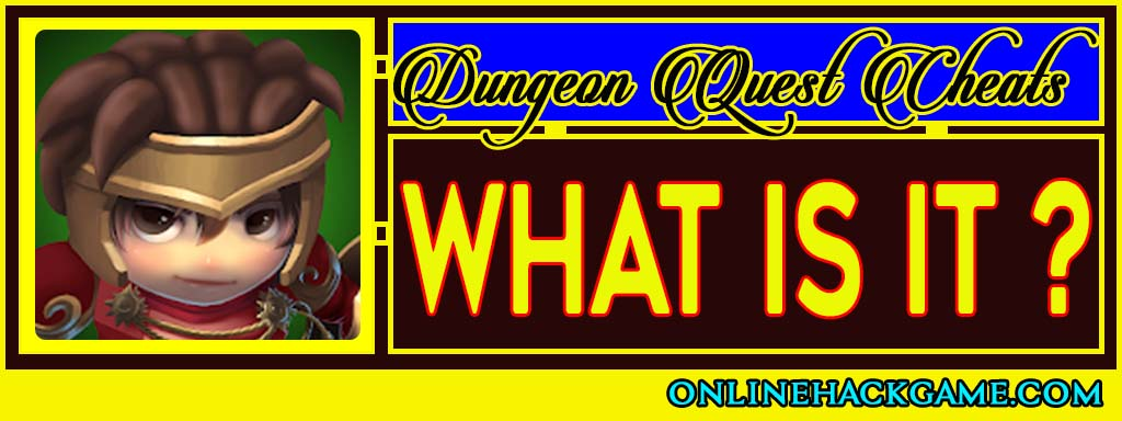 Dungeon Quest Cheats - What is it