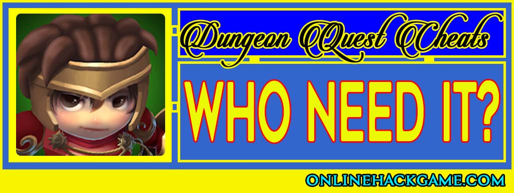 Dungeon Quest Cheats - Who need it