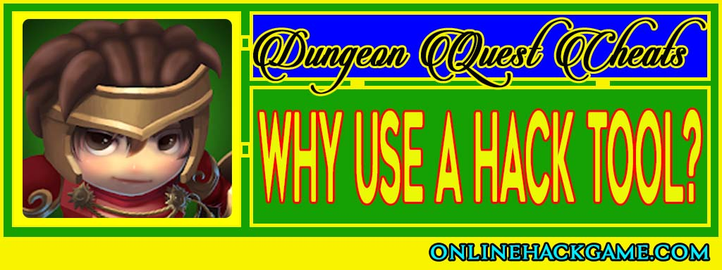 Dungeon Quest Cheats - Why use a hack tool