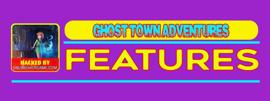 Ghost Town Adventures Hack Features