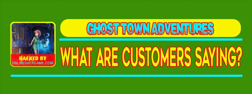 Ghost Town Adventures Hack What Are Customers Saying