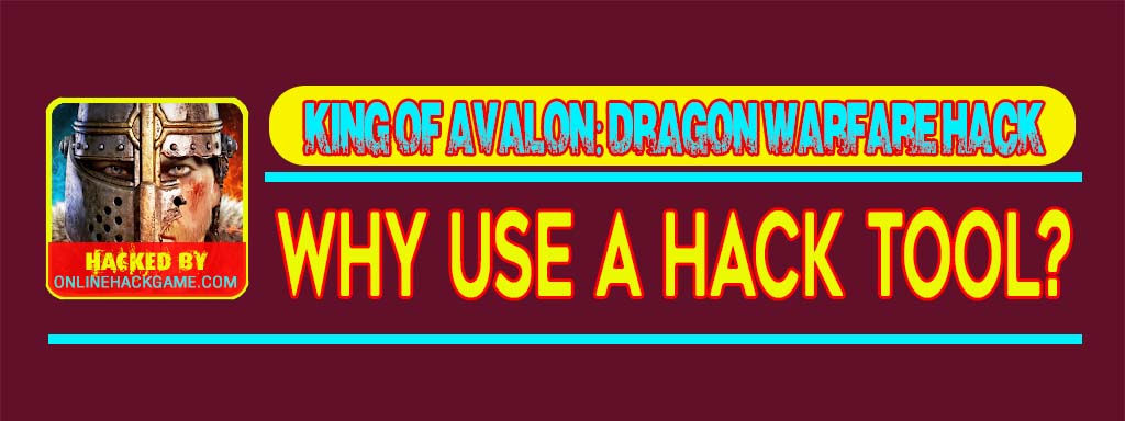 King of Avalon Cheats Why use a hack tool