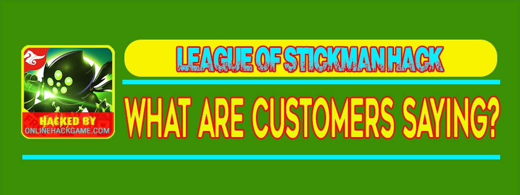 League of Stickman Hack What Are Customers Saying