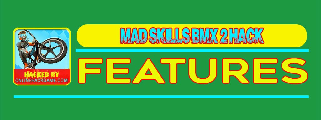 Mad Skills BMX 2 Hack Features