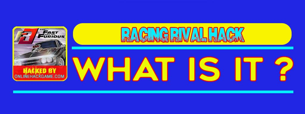 Racing Rival Hack What is it