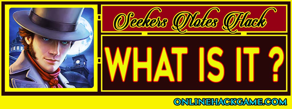 Seekers Notes Hack - What is it