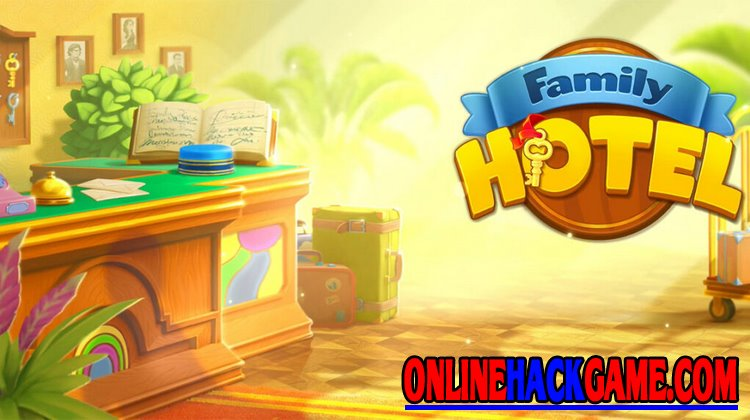 Family Hotel Hack Cheats Unlimited Coins