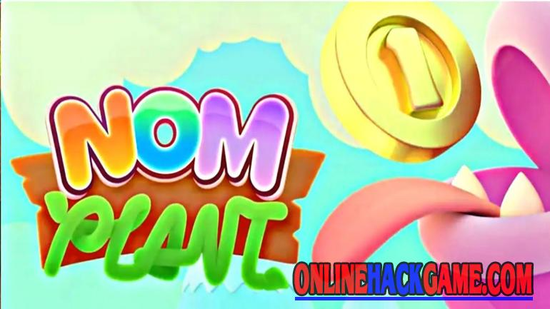 Nom Plant Hack Cheats Unlimited Coins