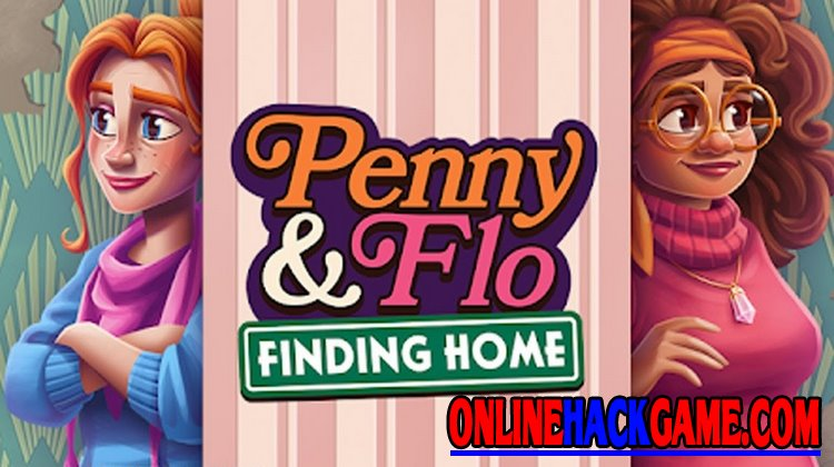 Penny & Flo: Finding Home Hack Cheats Unlimited Coins