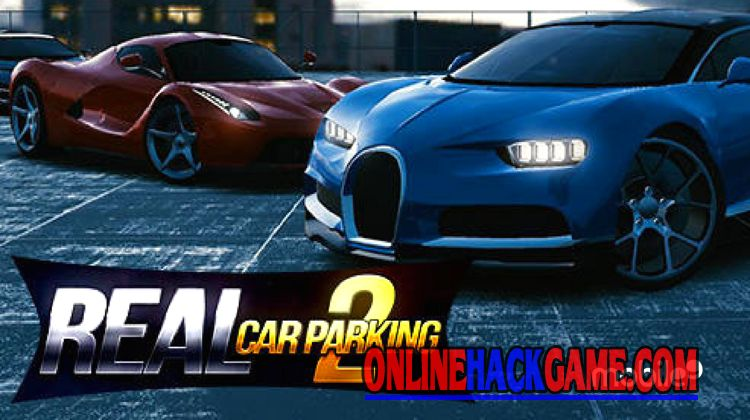 Real Car Parking 2 Hack Cheats Unlimited Cash