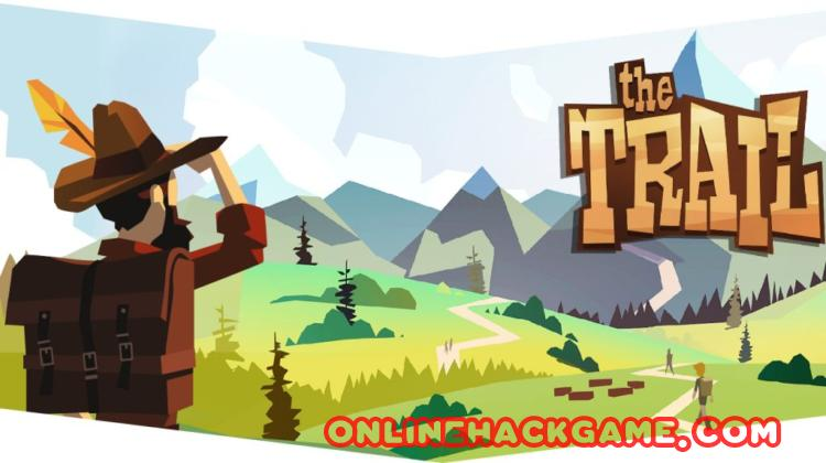 The Trail Hack Cheats Unlimited Money